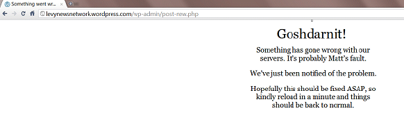 The WordPress error page I received tonight when I tried to write a blog post before heading out.