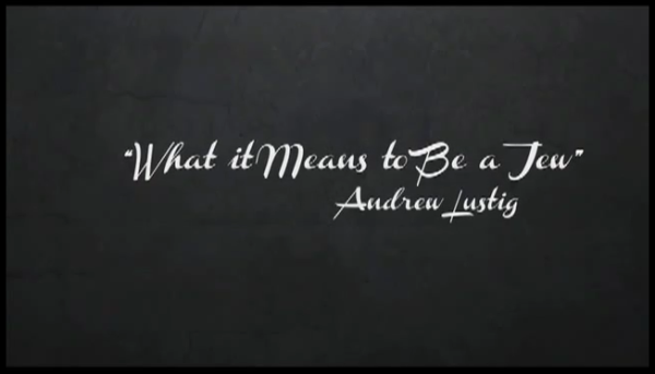 What It Means To Be A Jew - Andrew Lustig