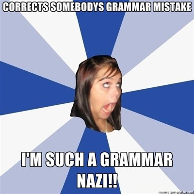 Grammar Nazi Annoying Facebook girl meme