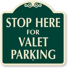 Stop Here For Valet Parking Sign via Amazon.com